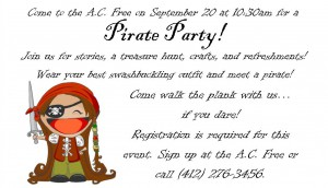 Pirate Party! Crafts, story time, treasure hunt, and refreshments. September 20, from 10:30 to 11:30am.